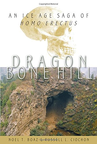 Oxford Bone China - Dragon Bone Hill: An Ice-Age Saga of Homo erectus