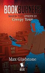 Creepy Town (Bookburners Season 2 Book 1)