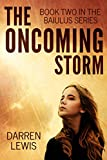 The Oncoming Storm (The Baiulus Series Book 2)