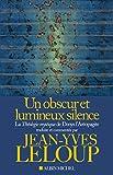 img - for Un obscur et lumineux silence : La Th ologie mystique de Denys l'Ar opagite book / textbook / text book