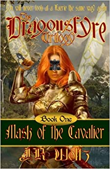 The Dragonsfyre Trilogy: Book One: Mask of the Cavalier