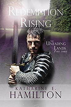 Redemption Rising: Part Three in The Unfading Lands Series by [Hamilton, Katharine E.]