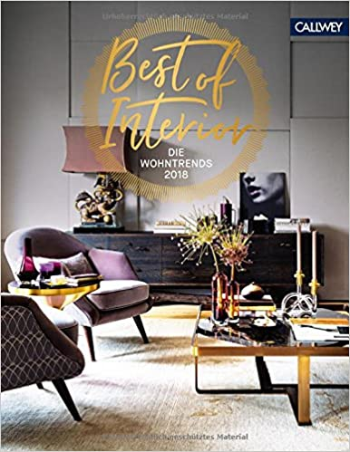 Best of Interior: Die Wohntrends 2018: Amazon.de: Tina Schneider ...