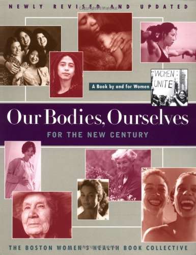 Our Bodies Ourselves For The New Century (A Touchstone book)