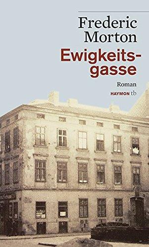 Ewigkeitsgasse. Roman (HAYMON TASCHENBUCH) Taschenbuch – 20. Februar 2013 Frederic Morton Haymon Verlag 3852188806 Endlösung