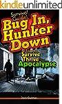 SURVIVAL GUIDE!: Bug In, Hunker Down:...