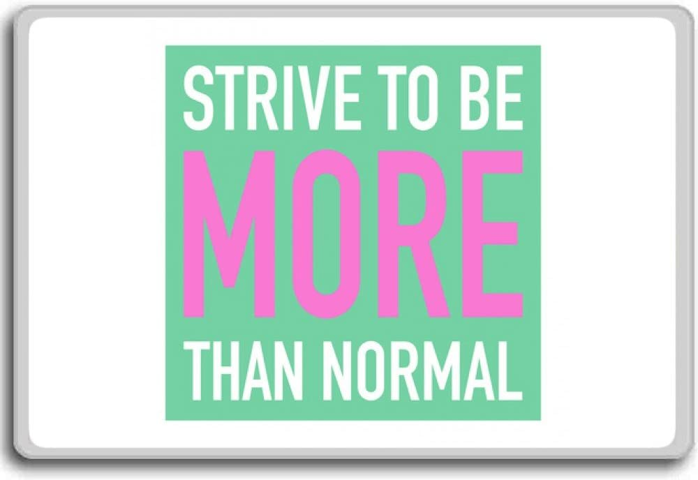 Amazon Com Strive To Be More Than Normal Motivational Quotes