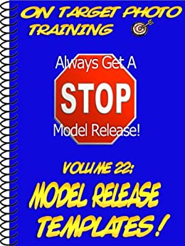 Model Release Templates! (On Target Photo Training Book 22) by [Eitreim, Dan]