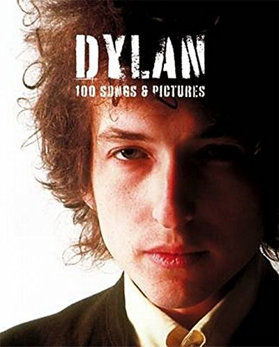Download Dylan: 100 Songs & Pictures pdf