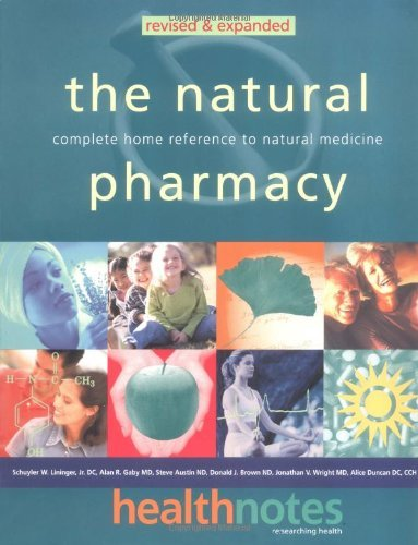 The Natural Pharmacy: Complete Home Reference to Natural Medicine by Schuyler W. Lininger J.R. D.C. (1999-11-23)