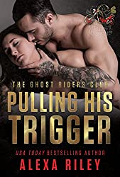 Pulling His Trigger (Ghost Riders MC Book 4)