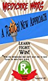 Medicare Wars Pamphlet 1 Learn, Fight, Win: Pamphlet 1 of 6 in Understanding And Maximizing Medicare