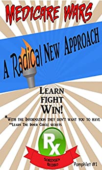 Medicare Wars Pamphlet 1 Learn, Fight, Win: Pamphlet 1 of 6 in Understanding And Maximizing Medicare by [Brash Sorensen, Charlene, Bechko, Peggy]