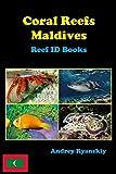Coral Reefs Maldives: Reef ID Books (Volume 1)
