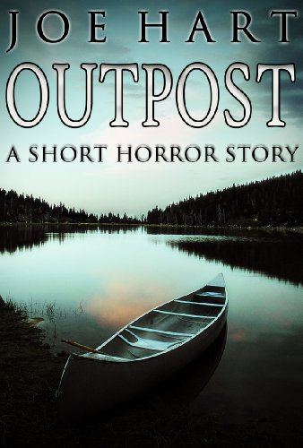 Outpost: A Short Horror Story by [Hart, Joe]
