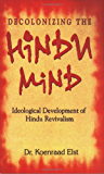 Decolonizing The Hindu Mind (English Edition)