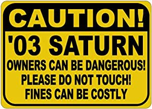 2003 03 SATURN ION Owners Dangerous Sign - 10 x 14 Inches