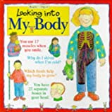 img - for Looking into My Body (A Reader's Digest young families book) by Nigel Nelson (1996-08-15) book / textbook / text book