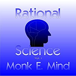 Rational Science, Vol. I