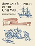 img - for Arms and Equipment of the Civil War book / textbook / text book