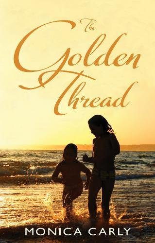 Book: The Golden Thread by Monica Carly