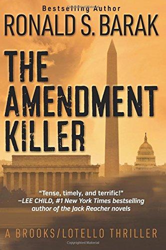 The Amendment Killer (Brooks/Lotello Thriller) (Volume 1) pdf
