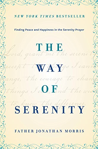 The Way of Serenity: Finding Peace and Happiness in the Serenity ()