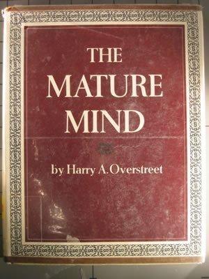The Mature Mind by Harry Allen Overstreet