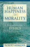 Human Happiness and Morality, Robert Almeder, 1573927600