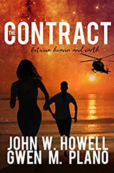 The Contract: between heaven and earth by [Howell, John W., Plano, Gwen M.]