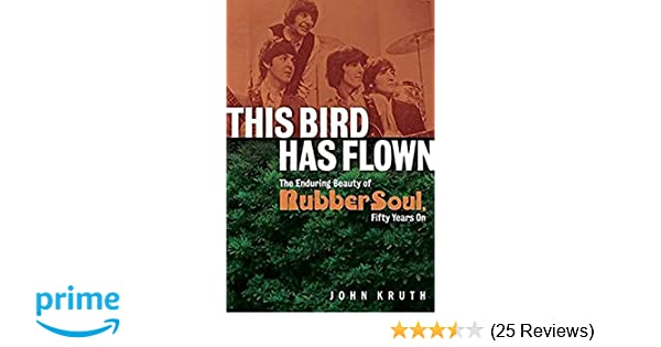 This Bird Has Flown: The Enduring Beauty of Rubber Soul