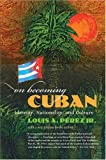 On Becoming Cuban, Louis A. Pérez, 0807858994