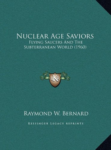 (Nuclear Age Saviors: Flying Saucers And The Subterranean World (1960))