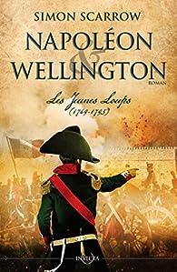 Napoléon & Wellington, tome 1 : Les Jeunes Loups par Simon Scarrow