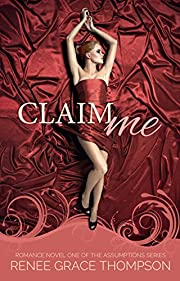 Claim Me: Book One of The Assumptions Series