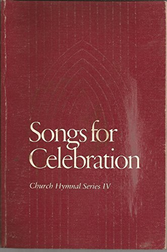 Songs for Celebration; Church Hymnal series IV