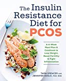 img - for The Insulin Resistance Diet for PCOS: A 4-Week Meal Plan and Cookbook to Lose Weight, Boost Fertility, and Fight Inflammation book / textbook / text book