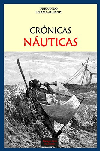 Descargar Libro CrÓnicas NÁuticas Fernando Lizama-murphy