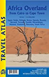 Africa Overland: Cairo to Cape Town Road Atlas 2016
