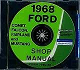 1968 FORD & MERCURY FACTORY REPAIR SHOP & SERVICE MANUAL CD INCLUDES: Ford Mustang, Falcon, Falcon Futura, Fairlane, 500, Torino, Torino GT, & Ranchero Mercury Cougar, XR-7, Comet, Montego, MX, and Cyclone.
