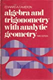 Algebra and Trigonometry, with Analytic Geometry, Edward A. Cameron, 0030845041