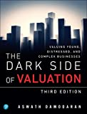 The Dark Side of Valuation (3rd Edition)