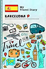 Barcelona - Kids Travel Diary Log Book - Guided Vacation Activity Journal For Writing, Sketching, Gratitude Prompt - Memory Keepsake Notebook - Travel the World                                  112 Pages with beautiful illustr...