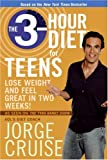 The 3-Hour Diet for Teens, Jorge Cruise, 0061171433