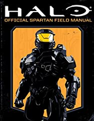 Spartans. Humanity's first -- and last -- line of defense in a hostile 26th-century galaxy. You have been selected to join their ranks.The Official Spartan Field Manual is a guide to every element of the United Nations Space Command (U...