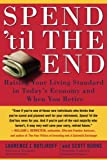 img - for Spend 'Til the End: Raising Your Living Standard in Today's Economy and When You Retire book / textbook / text book
