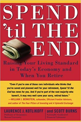 678d37f0d220 Spend  Til the End  Raising Your Living Standard in Today s Economy and When  You Retire 1st Edition
