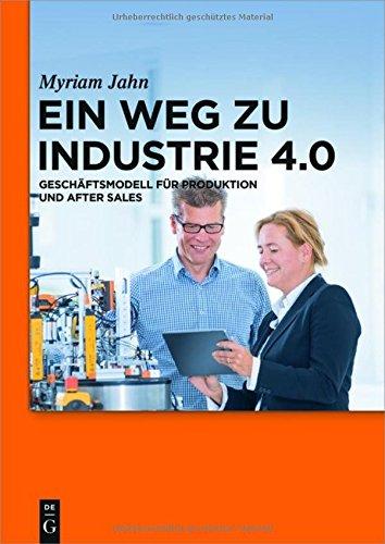 ein-weg-zu-industrie-40-geschaftsmodell-fur-produktion-und-after-sales-lehr-und-handbucher-der-betri