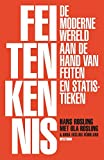 img - for Feitenkennis: Tien redenen waarom we een verkeerd beeld van de wereld hebben en waarom het beter gaat dan je denkt (Dutch Edition) book / textbook / text book