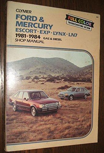 Ford & Mercury Escort-Exp-Lynx-Ln7: 1981-1989 Shop (Mercury Ln7 Lynx)